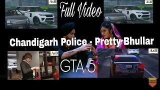Chandigarh Police    Pretty Bhullar    GTA 5    Punjabi song   