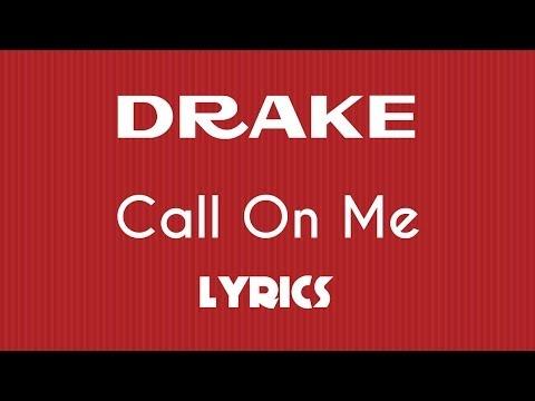 Drake - Call On Me (Lyrics)