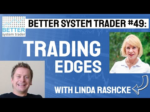 049: Linda Raschke on trading edges, modelling markets and day trading techniques.