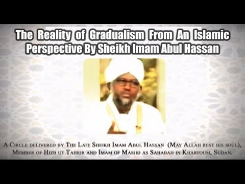 The Reality of Gradualism From An Islamic Perspective By Sheikh Imam Abul Hassan