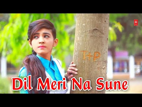 Dil Meri Na Sune | School Life Love Story | Romantic Video Song