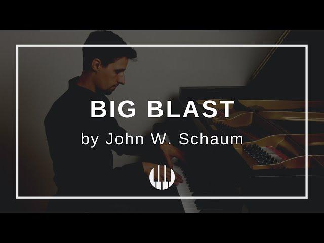 Big Blast by John W. Schaum