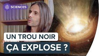 Interview : un trou noir peut-il exploser ?