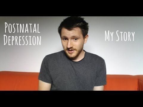 My Postnatal Depression Story | Can Men Get Postnatal Depression?