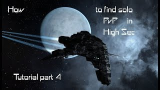 EvE Online - How to find Solo PvP in High Sec - Tutorial part 4