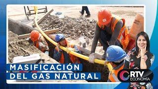 Masificación del gas natural en Lima y Callao | RTV Economía
