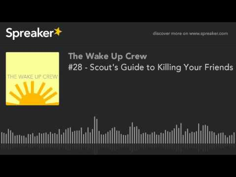 #28 - Scout's Guide to Killing Your Friends in Brooklyn (made with Spreaker)