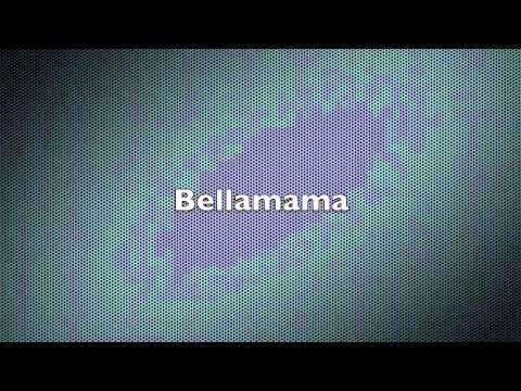 Belle Mama Song