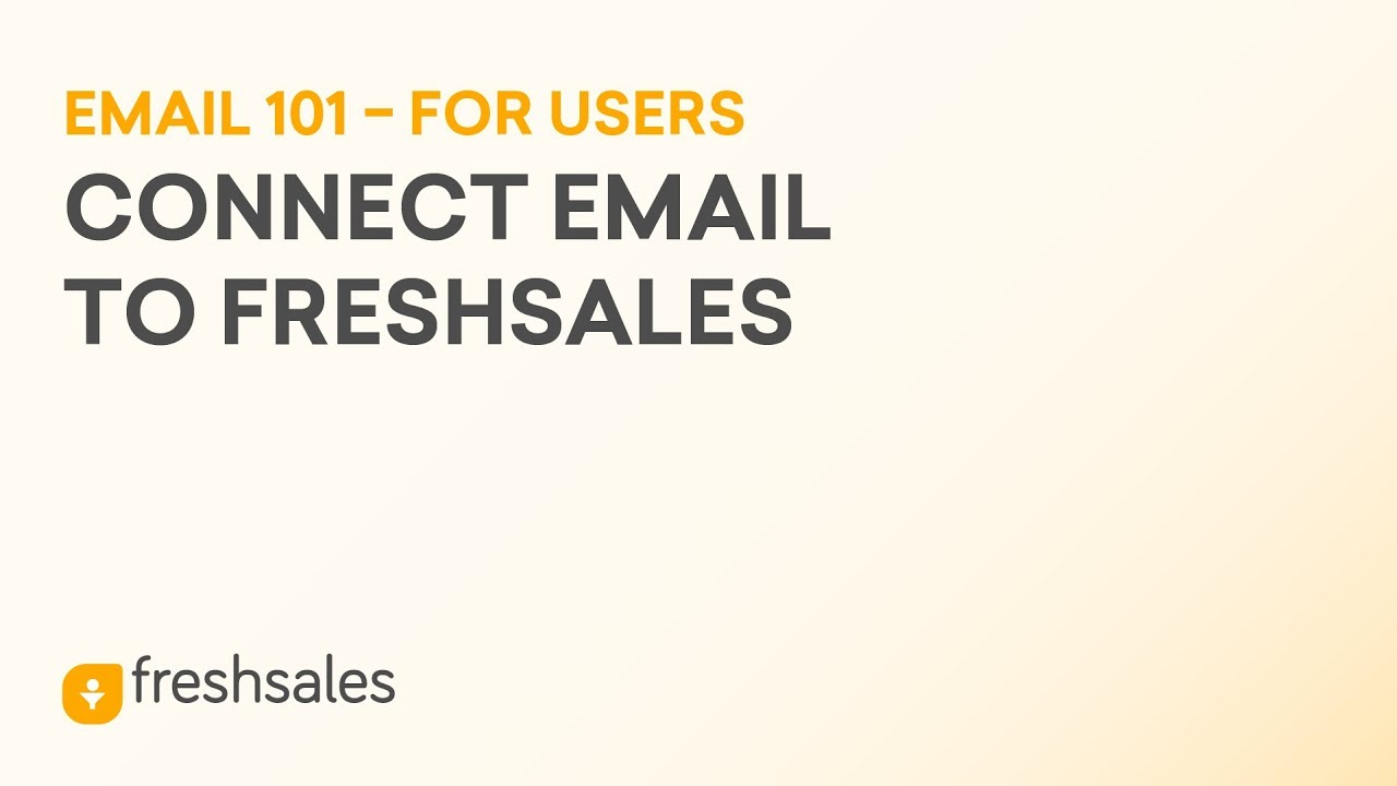How to Connect Email to Freshsales CRM Software