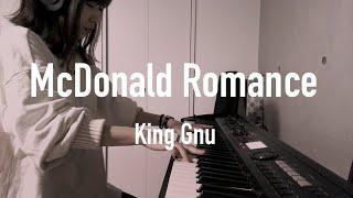 [FULL] McDonald Romance - King Gnu ピアノカバー