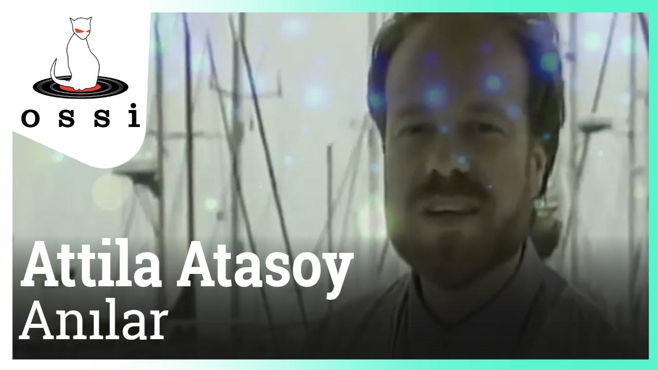 Attila Atasoy - Anılar