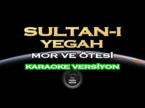 Mor ve Ötesi - Sultan-ı Yegâh Karaoke