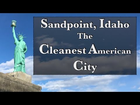 Sandpoint, Idaho. The Cleanest City In The USA!