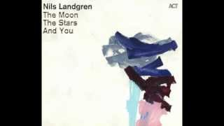 Nils Landgren   The Moon, The Stars And You