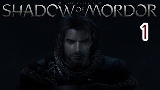 Middle-Earth: Shadow of Mordor - 1 - PC Gameplay / Let