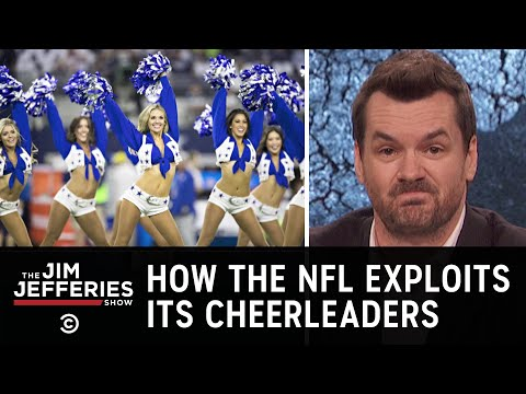 How the NFL Exploits Its Cheerleaders  The Jim Jefferies Show