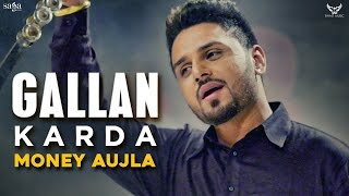 New Punjabi Song 2017 | Money Aujla | Gallan Karda | Latest Punjabi Full Audio