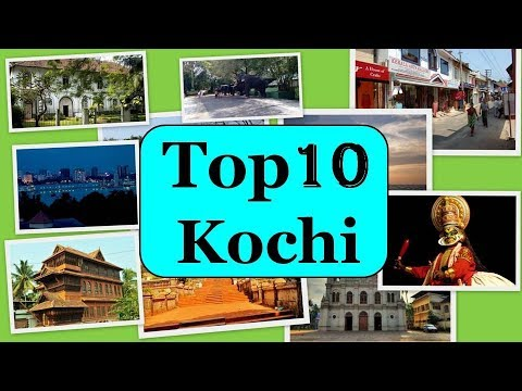 Kochi Tourism | Famous 10 Places to Visit in Kochi Tour