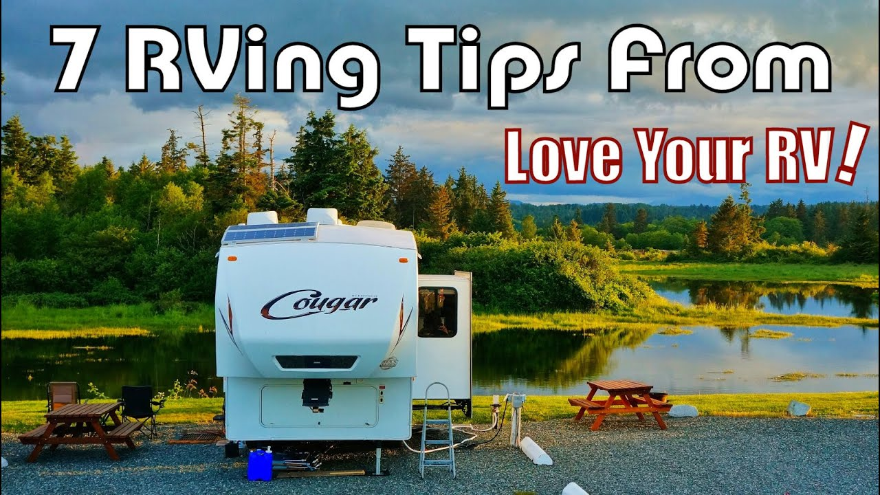 7 Random Rving Tips From Love Your Rv Youtube