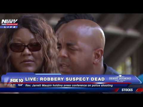 Black Robbery Suspect Shot By Police In Arizona - Family Dem