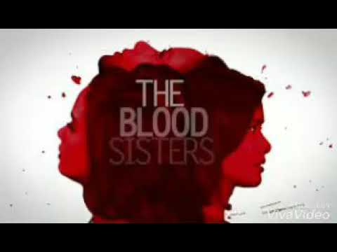 The Blood Sisters Theme Song