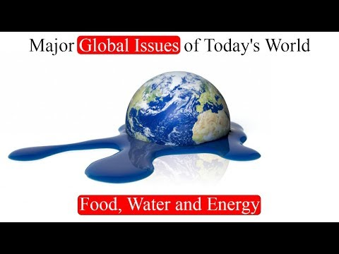 World Problems, Major Global Issues of Today's World (Food,