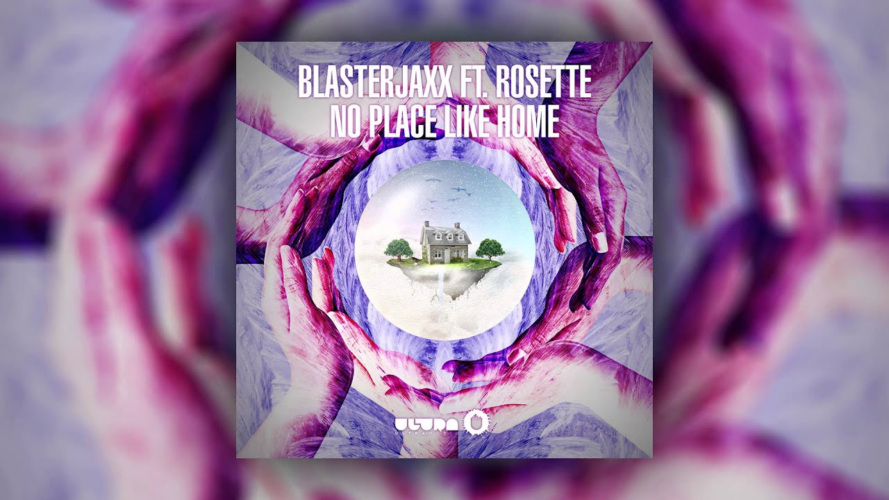 Blasterjaxx feat Rosette No Place Like Home Cover Art