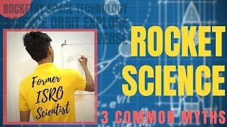 Rocket Science: 3 Common Misconceptions