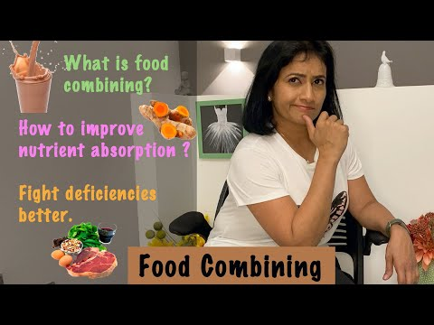 Food Combining tips | How to improve absorption of nutrients | Fighting nutrient deficiencies
