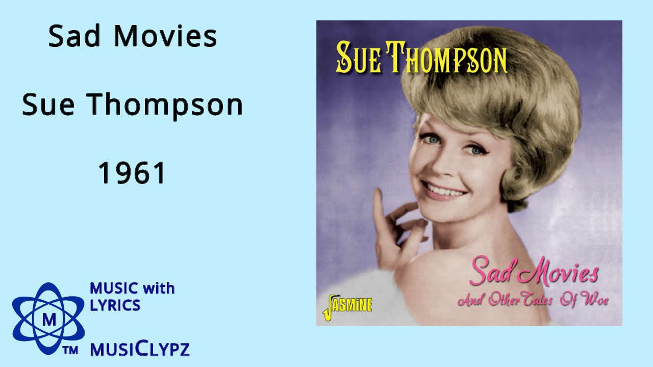 Sad Movies - Sue Thompson 1961 HQ Lyrics MusiClypz - YouTube