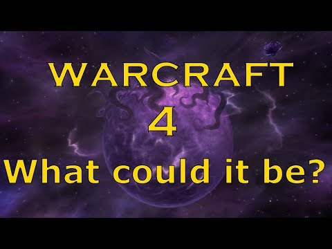 Warcraft 4: What Could it be? (Speculation/Fan Concept)