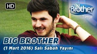 Big Brother Türkiye (1 Mart 2016) Salı Sabah Yayını- Bölüm 126