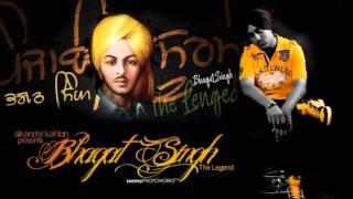 Sikander Kahlon - Bhagat Singh (Punjabi Rap) (2012)