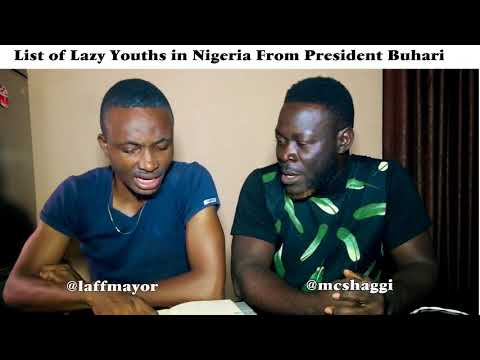 List Of Lazy Youths In Nigeria From President Buhari