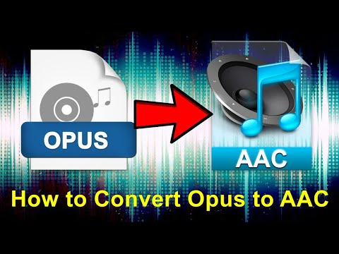 How to Convert Opus Audio to AAC Efficiently?