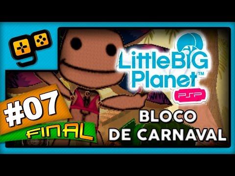Let's Play: LittleBigPlanet PSP - Parte 7 [FINAL] - Desfile de Carnaval