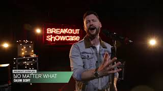 Breakout Showcase : Calum Scott - No Matter What