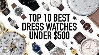 10 Best Everyday Dress Watches Under $500 - Classy & Stylish Pieces That Looks More Expensive