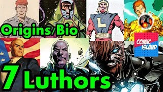Origins/Bio - Seven Luthors! Where are they now?