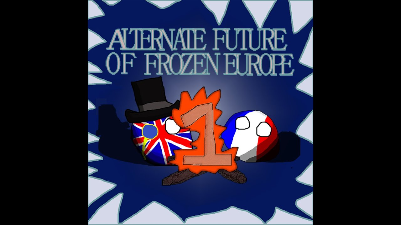 Alternate Future of Frozen Europe Episode 1: Global Freezing - YouTube