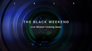 The Black Weekend 2019: Launch