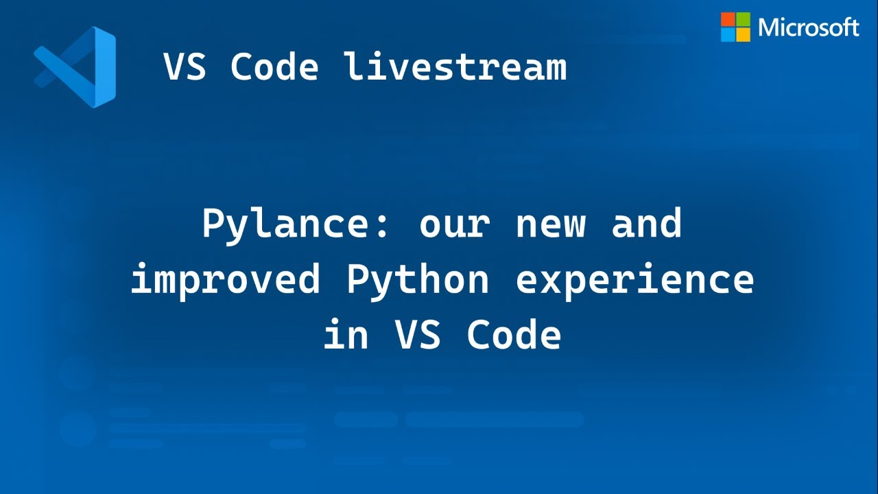 Pylance: Our New and Improved Python Experience in VS Code