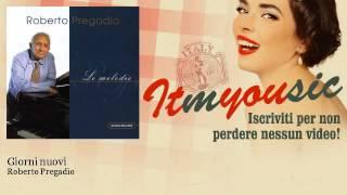 Roberto Pregadio - Giorni nuovi - ITmYOUsic