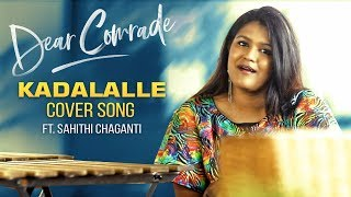 Dear Comrade Telugu   Kadalalle Cover Song   Sahithi Chaganti