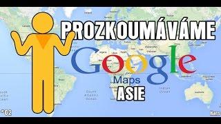 PROZKOUMÁVÁME GOOGLE MAPS - ASIE