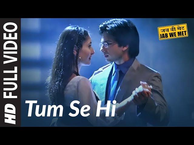 Tum Se Hi Full Song | Jab We Met | Shahid Kapoor