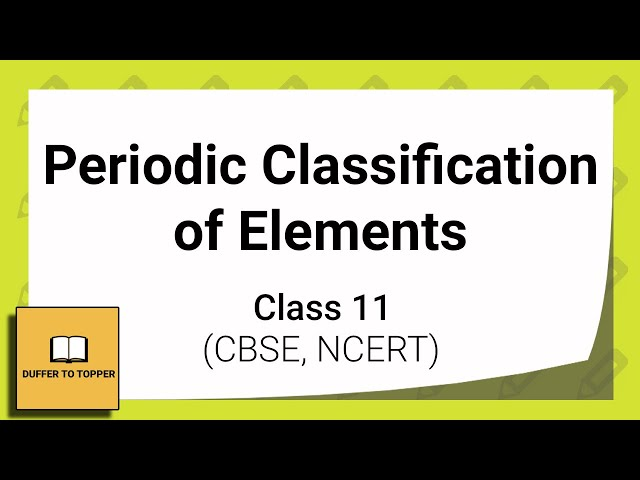 class 11 periodic classification of elements in 30 minutes