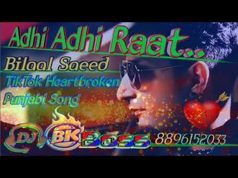 aadhi-aadhi-raat💔bilaal-saeed💔heart-broken-tiktok-viral-panjabi💔-sad-song-dj-remix💘by-bk-boss