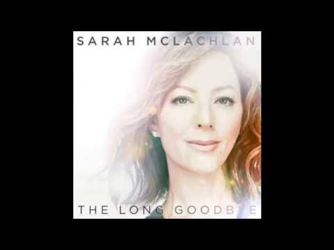 The long goodbye sarah mclachlan lyrics