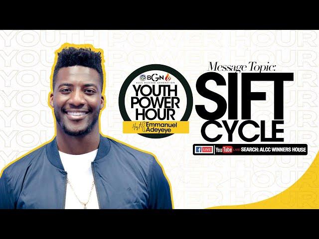 Sift Cycle | Emmanuel Adeyeye | ALCC Blessed Generation